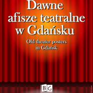 Dawne afisze teatralne w Gdańsku