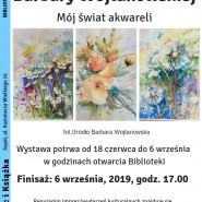Wojtanowska - Mój świat akwareli - wystawa