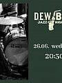 Bruderschaft: DEW & BRU Jazz Night