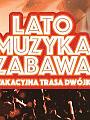 Wakacyjna trasa Dwójki 2019 - Lato Muzyka Zabawa