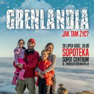 Grenlandia - jak tam żyć? Spotkanie z Adamem Jarniewskim