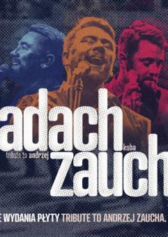 Kuba Badach - Tribute to Andrzej Zaucha. Obecny