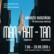 Andrzej Dudziński. Man - hat - tan. 50-lecie pracy twórczej