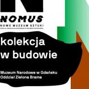 Otwarcie wystawy NOMUS. Kolekcja w budowie