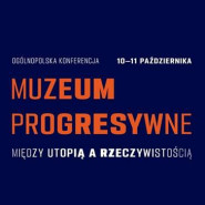 Muzeum progresywne. Między utopią a rzeczywistością