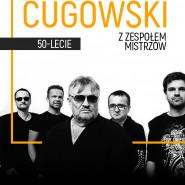 Złoty Jubileusz 50 lat na 100% - Krzysztof Cugowski z Zespołem