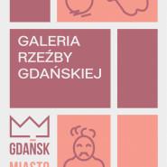 Galeria Rzeźby Gdańskiej/ Gdańsk- Miasto- Sztuka