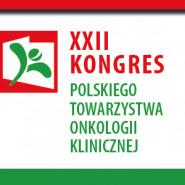 XXII Kongres Polskiego Towarzystwa Onkologii Klinicznej