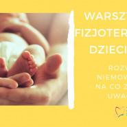 Rozwój noworodka - na co zwracać uwagę? Wykład fizjoterapeuty