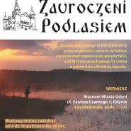Zauroczeni Podlasiem - wystawa fotografii
