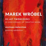 Marek Wróbel / 35 lat twórczości