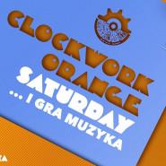Clockwork Orange Saturday