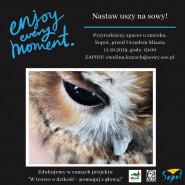 Spacer przyrodniczy - Nastaw uszy na sowy