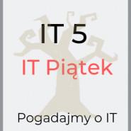 IT 5 - IT Piątki #2