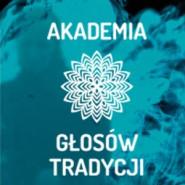 Akademia Głosów Tradycji - Muzyczna opowieść o rzeczach ostatecznych