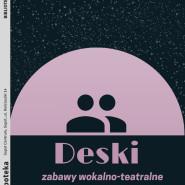 Deski, czyli zabawy teatralno-wokalne