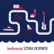 Sztuka eksportu - konferencja