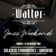 Walter Jazz Weekend - Wojciech Staroniewicz