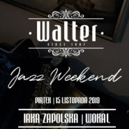 Walter Jazz Weekend - Irka Zapolska