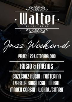 Walter Jazz Weekend - Kusio&Friends
