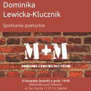 Spotkanie z Dominiką Lewicką-Klucznik