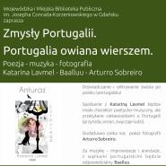 Zmysły Portugalii. Portugalia wierszem owiana.
