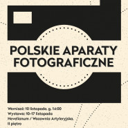 Wystawa Polskie Aparaty Fotograficzne