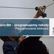 Micro:bit -programowanie robotów warsztaty dla dzieci w wieku 7-9 lat