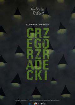 Grzegorz Radecki - Wycinanka - wystawa