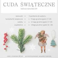 Cuda świąteczne - warsztaty DIY