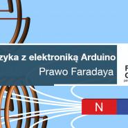 Fizyka z elektroniką Arduino - prawo Faradaya