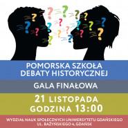 Gala finałowa Pomorskiej Szkoły Debaty Historycznej