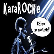 KaraROCKe - 13-go w piątek!