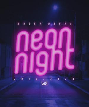 Walka Dekad - Neon Night
