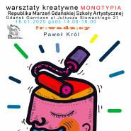 Warsztaty Kreatywne: MONOTYPIA
