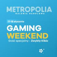 Gaming Weekend / Gość specjalny: Zwykły Kibic