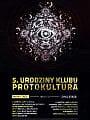 5 Urodziny Klubu Protokultura