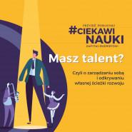 #CiekawiNauki: Masz talent?