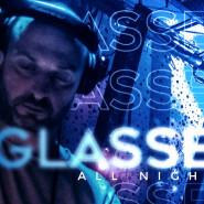 Glassé All Night