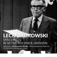 Lech Bądkowski. Spacer w setną rocznicę urodzin