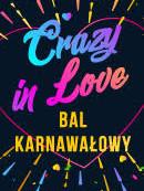 Bal Karnawałowy Crazy in love