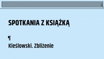 """3 książki """"Kieślowski. Zbliżenie"""""""