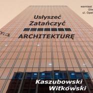 Usłyszeć, zatańczyć architekturę