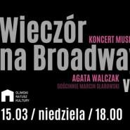 Wieczór na Broadwayu vol.2 - Agata Walczak i goście