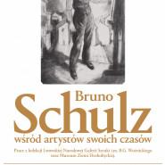 Bruno Schulz wśród artystów swoich czasów - wernisaż