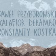 Paweł Przyborowski, Kalafior Derambo, Konstanty Kostka