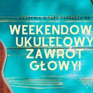 Weekendowy ukulelowy zawrót głowy