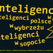 """Inteligenci w Polsce / Inteligenci w Wybrzeżu / Inteligenci w Sopocie - Wystawa towarzysząca """"Inteligentom"""""""