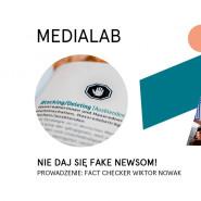 Nie daj się fake newsom! Webinar z fact checkerem / Medialab