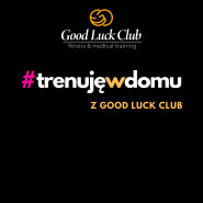 Trenuj w domu z Good Luck Club